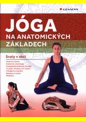 Jóga na anatomických základech  (odkaz v elektronickém katalogu)