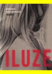 Iluze : román  (odkaz v elektronickém katalogu)