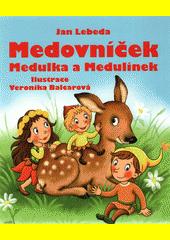 Medovníček, Medulka a Medulínek  (odkaz v elektronickém katalogu)