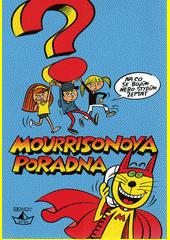 Mourrisonova poradna : na co se bojím nebo stydím zeptat  (odkaz v elektronickém katalogu)