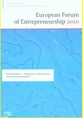 Proceedings of the 13th international scientific conference: European Forum of Entrepreneurship 2020 :  Protectionism - Protection or Destruction of National Economies? : Newton College, Prague, March 2020 (odkaz v elektronickém katalogu)
