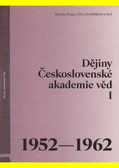 Dějiny Československé akademie věd. I, 1952-1962  (odkaz v elektronickém katalogu)