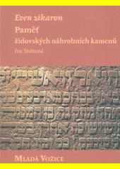 Even zikaron : paměť židovských náhrobních kamenů. Mladá Vožice  (odkaz v elektronickém katalogu)