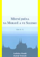 Místní jména na Moravě a ve Slezsku. I, A-L  (odkaz v elektronickém katalogu)