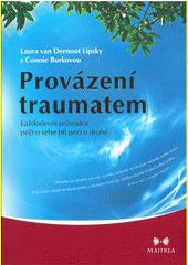 Provázení traumatem : každodenní průvodce péčí o sebe při péči o druhé  (odkaz v elektronickém katalogu)