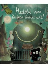 Medvěd Wrr : zachraň knižní svět!  (odkaz v elektronickém katalogu)