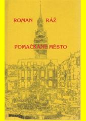 Pomačkané město : (verše z let 1951-1960)  (odkaz v elektronickém katalogu)