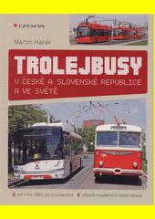 Trolejbusy v České a Slovenské republice a ve světě  (odkaz v elektronickém katalogu)