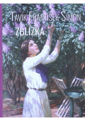 Tavík František Šimon : zblízka  (odkaz v elektronickém katalogu)