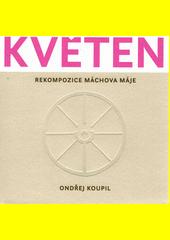 Květen : rekompozice Máchova Máje  (odkaz v elektronickém katalogu)