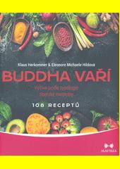 Buddha vaří : léčebné umění ze  střechy světa   (odkaz v elektronickém katalogu)
