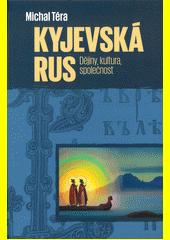 Kyjevská Rus : dějiny, kultura, společnost  (odkaz v elektronickém katalogu)