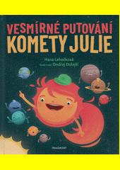 Vesmírné putování komety Julie  (odkaz v elektronickém katalogu)