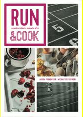 Run & cook : kulinářská příručka správného běžce  (odkaz v elektronickém katalogu)