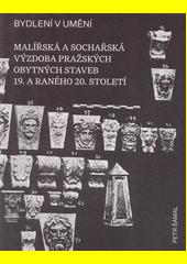 Bydlení v umění : malířská a sochařská výzdoba pražských obytných staveb 19. a raného 20. století  (odkaz v elektronickém katalogu)