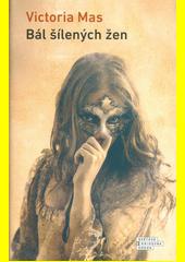 Bál šílených žen  (odkaz v elektronickém katalogu)