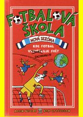 Fotbalová škola. Nová sezóna. Kde fotbal zachraňuje svět  (odkaz v elektronickém katalogu)