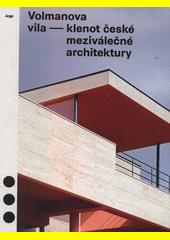 Volmanova vila - klenot české meziválečné architektury  (odkaz v elektronickém katalogu)