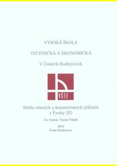 Sbírka řešených a komentovaných příkladů z Fyziky (II)  (odkaz v elektronickém katalogu)