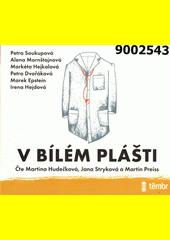 V bílém plášti  (odkaz v elektronickém katalogu)