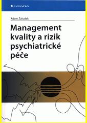 Management kvality a rizik psychiatrické péče  (odkaz v elektronickém katalogu)