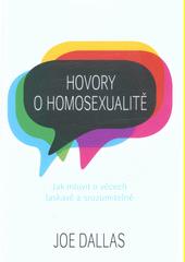 Hovory o homosexualitě : jak mluvit o věcech laskavě a srozumitelně  (odkaz v elektronickém katalogu)