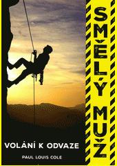 Smělý muž : volání k odvaze  (odkaz v elektronickém katalogu)