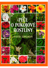 Péče o pokojové rostliny  (odkaz v elektronickém katalogu)