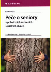 Péče o seniory v pobytových zařízeních sociálních služeb  (odkaz v elektronickém katalogu)