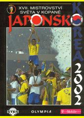 Japonsko/Korea 2002 : XVII. mistrovství světa v kopané : 31.5.-30.6. : [oficiální publikace ČMFS] / Jaromír Novák (odkaz v elektronickém katalogu)