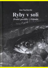 Ryby v soli : druhé povídky z Islandu  (odkaz v elektronickém katalogu)