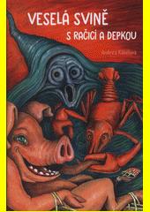 Veselá svině s račicí a depkou  (odkaz v elektronickém katalogu)