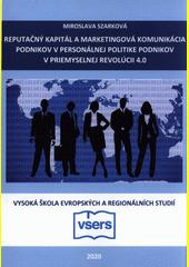 Reputačný kapitál a marketingová komunikácia podnikov v personálnej politike podnikov v priemyselnej revolúcii 4.0  (odkaz v elektronickém katalogu)