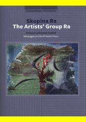 Skupina Ra : vzkazy k přítomné hodině = The Artists' Group Ra : messages on the present hour  (odkaz v elektronickém katalogu)