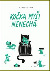 Kočka myši nenechá  (odkaz v elektronickém katalogu)