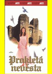 Prokletá nevěsta  (odkaz v elektronickém katalogu)