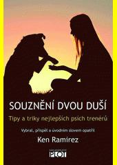 Souznění dvou duší : tipy a triky nejlepších psích trenérů  (odkaz v elektronickém katalogu)