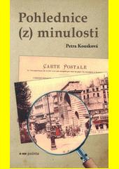 Pohlednice (z) minulosti  (odkaz v elektronickém katalogu)