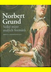 Norbert Grund : velký mistr malých formátů  (odkaz v elektronickém katalogu)