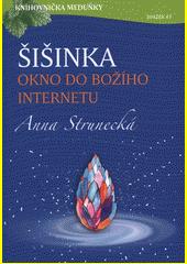 Šišinka : okno do božího internetu  (odkaz v elektronickém katalogu)