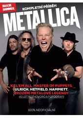 Metallica : kompletní příběh  (odkaz v elektronickém katalogu)