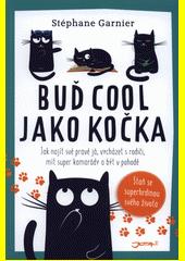Buď cool jako kočka : jak najít své pravé já, vycházet s rodiči, mít super kamarády a být v pohodě  (odkaz v elektronickém katalogu)