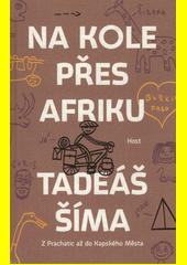 Na kole přes Afriku : z Prachatic až do Kapského Města  (odkaz v elektronickém katalogu)