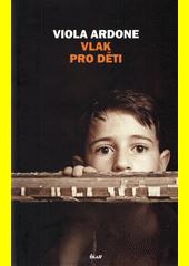 Vlak pro děti  (odkaz v elektronickém katalogu)