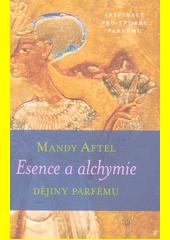Esence a alchymie : dějiny parfému  (odkaz v elektronickém katalogu)