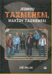 Jednou Taxmenem, navždy Taxmenem : taxmenský dostavník už půl století křižuje českou hudební scénou  (odkaz v elektronickém katalogu)