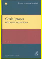 Civilní proces. Obecná část a sporné řízení  (odkaz v elektronickém katalogu)