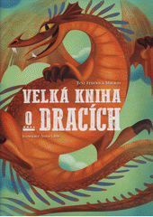 Velká kniha o dracích  (odkaz v elektronickém katalogu)