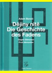 Dějiny nitě = Die Geschichte des Fadens  (odkaz v elektronickém katalogu)