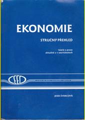 Ekonomie : stručný přehled : teorie a praxe aktuálně a v souvislostech  (odkaz v elektronickém katalogu)